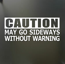 Caution may go sideways without warning sticker funny JDM Drift Honda car window