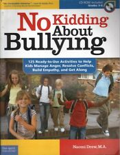 Naomi Drew NO KIDDING ABOUT BULLYING: 125 READY-TO-USE ACTIVITIES TO HELP KIDS M