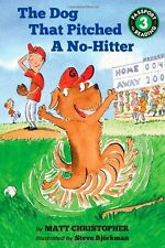 The Dog That Pitched a No-Hitter (Passport to Reading Level 3) by Matt Christoph