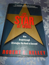 How to be a Star at Work, by Robert E Kelley (Hardcover, 1998)