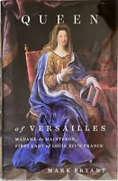 Queen of Versailles: Madame de Maintenon, First Lady of Louis ... by Mark Bryant