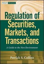 Regulation of Securities, Markets, and Transactions: A Guide to the New Envir...