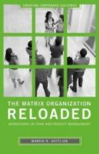 The Matrix Organization Reloaded: Adventures in Team and Project Management (Cr