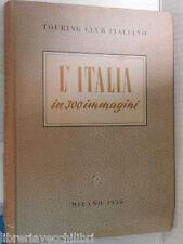 L ITALIA IN 300 IMMAGINI Touring Club Italiano 1956 librodi viaggi manuale corso