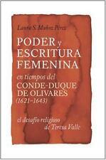 Monografías A: Poder y Escritura Feminina en los Tiempos Del Conde-Duque de...