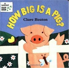 How Big Is a Pig? (Barefoot Board Book) by Clare Beaton, Stella Blackstone