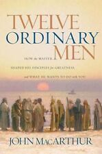 Twelve Ordinary Men: How the Master Shaped His Disciples for Greatness and What