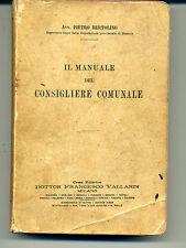 Avv. Pietro Bertolino - il manuale del consigliere comunale - Vallardi 1912