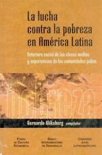 La Lucha Contra la Pobreza en América Latina : Deterioro Social de Las Clases...