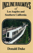 INCLINE RAILWAYS of Los Angeles and Southern California (dozen inclines in book)