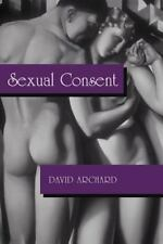 Sexual Consent by David Archard (1997, Paperback) Used