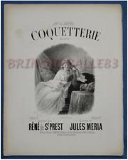 PIANO CHANT PARTITION COQUETTERIE ST PREST MERIA 1876 ILL FÉLIX TOURTE ANDREI