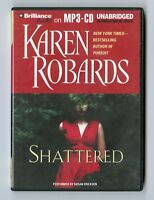 Shattered: by Karen Robards - Audiobook - MP3CD