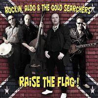 ROCKIN' ALDO & THE GOLD SEARCHERS - RAISE THE FLAG   CD NEU