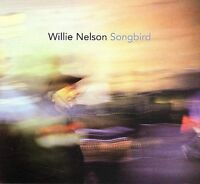 Songbird by Willie Nelson (CD, Oct-2006, Lost Highway)