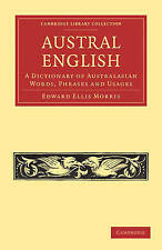 Austral English: A Dictionary of Australasian Words, Phrases and Usages (Cambrid