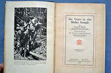 SIX YEARS IN MALAY JUNGLE: CARVETH WELLS 1926 HC ILLUS W/ PHOTOGRAPHS