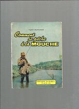 Comment je pêche à la mouche Tony Burnand Editions SAGEDI 1959 REF E28
