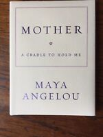 Mother: a Cradle To Hold Me Maya Angelou Book HC Hardcover Gift Mother's Day