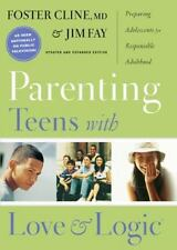 Parenting Teens With Love And Logic: Preparing Adolescents for Responsible Adult