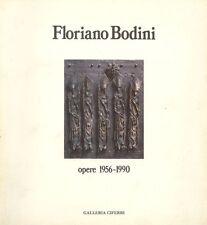 BODINI - Corradini Mauro (a cura di), Floriano Bodini. Opere 1956-1990