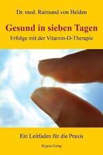 Gesund in sieben Tagen von Raimund Helden (2015, Kunststoffeinband)