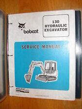 Bobcat 130 SERVICE SHOP REPAIR MANUAL MINI-EXCAVATOR HYDRAULIC, PART #6570485