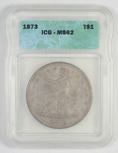 MS62 1873 Seated Liberty Silver Trade Dollar - Graded ICG *7755