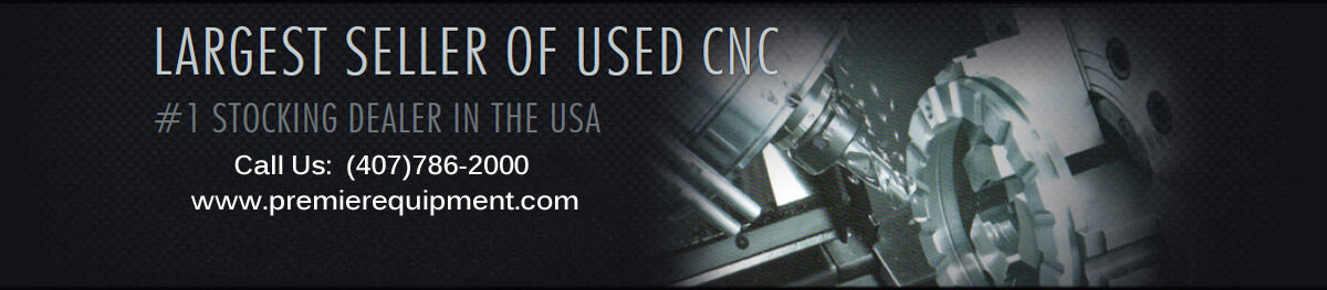 Premier Equipment Used CNC Sales