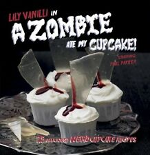 Very Good, A Zombie Ate My Cupcake, Lily Vanilli, Book