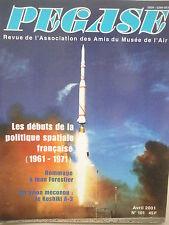 4/01 REVUE PEGASE 101 POLITIQUE SPATIALE FRANCAISE ESPACE FORESTIER KOSHIKI A-3