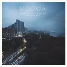 Mogwai - Hardcore Will Never Die, But You Will NEW CD