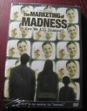 "Marketing of Madness Are We All Insane? There is no money in ""normal"" New DVD"