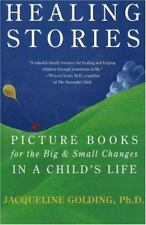 Healing Stories : Picture Books for the Big and Small Changes in a Child's...