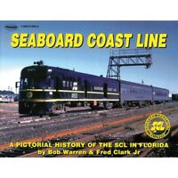 SEABOARD COAST LINE: A Pictorial History of the SCL in FLORIDA -- (NEW BOOK)