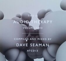 "Dave Seaman ""this is audiotherapy vol. two"" * atcd 13/2xcd"