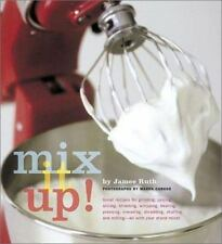 Mix It Up!: Great Recipes for Grinding, Juicing, Slicing, Straining, Whipping, B