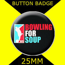 BOWLING FOR SOUP-BUTTON BADGE 25MM/1 D PIN- GREAT GIFT FOR FAN #2