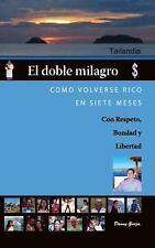El Doble Milagro: Como Volverse Rico En Siete Meses (Paperback or Softback)