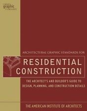 Architectural Graphic Standards for Residential Construction: The Architect's an
