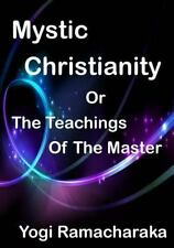 Mystic Christianity : The Inner Teachings of the Master (Aura Press) by Yogi...