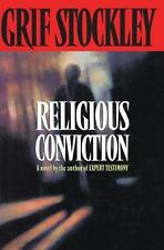 Religious Conviction: A Novel by the Author of Expert Testimony: By Stockley,...