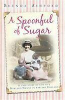 Spoonful de Azúcar: a True Story Of Life As Norland Nanny IN Wartime Inglaterra