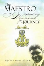 The Maestro Speaks of His Musical Journey by Joe Williams (2014, Hardcover)