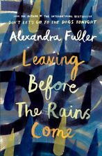 Leaving Before the Rains Come-Alexandra Fuller