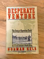 DESPERATE VENTURE THE STORY OF OPERATION TORCH - Norman Gelb