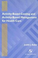Activity-Based Costing and Activity-Based Management for Health Care-ExLibrary
