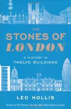 The Stones of London: A History in Twelve Buildings, Hollis, Leo, Very Good cond