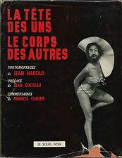 EO JEAN HAROLD LA TÊTE DES UNS LE CORPS DES AUTRES + 3 PHOTO-MONTAGES ORIGINAUX