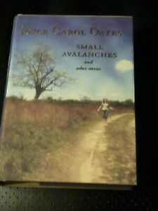 SMALL AVALANCHES AND OTHER STORIES By Joyce Carol Oates - 2003,FIRST EDITION,NEW